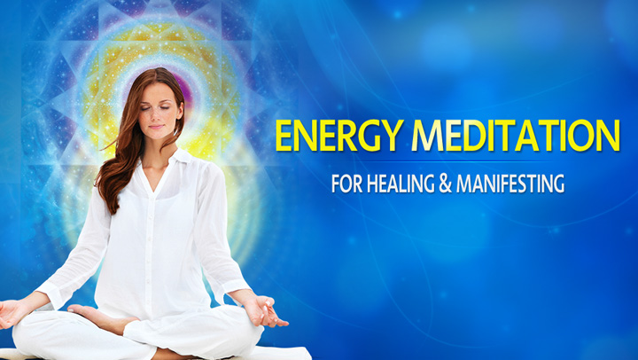 Energy Meditation for Healing and Manifesting