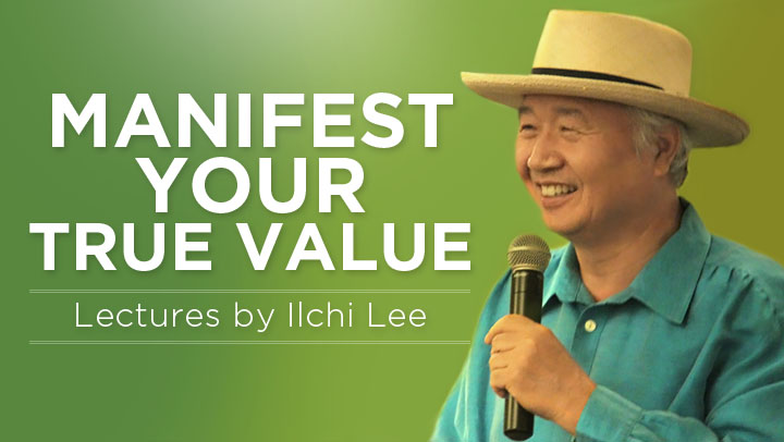 Manifest Your True Value - Lectures by Ilchi Lee