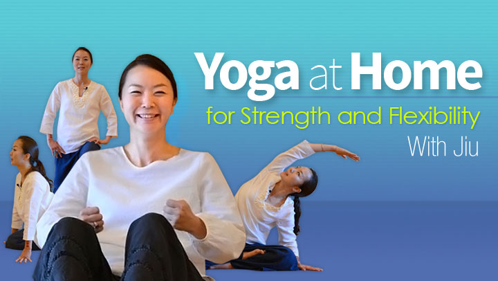 Yoga at Home for Strength and Flexibility / Jiu Jung