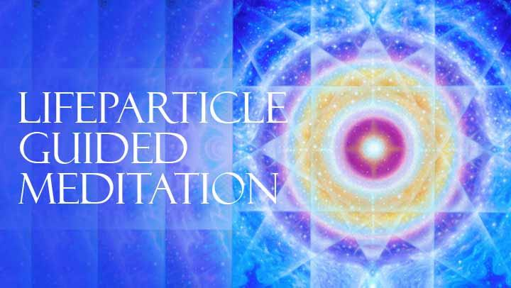 LifeParticle Guided Meditation